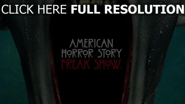 hd hintergrundbilder saison vier freak show beanspruchter haut american horror story